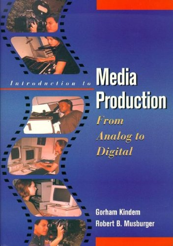 9780240802398: Introduction to Media Production: From Analog to Digital