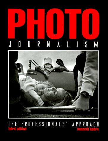 9780240802404: Photojournalism: A Professional Approach: The Professionals' Approach