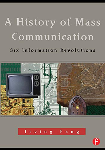 9780240802541: A History of Mass Communication: Six Information Revolutions