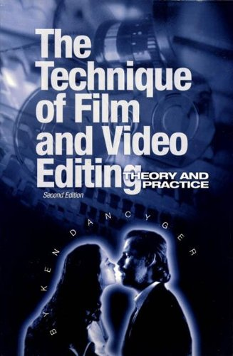 The Technique of Film and Video Editing: Theory and Practice