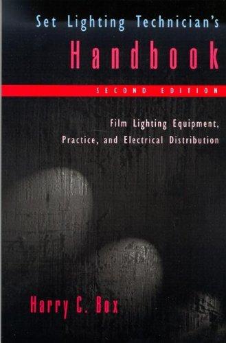 9780240802572: Set Lighting Technician's Handbook: Film Lighting Equipment, Practice, and Electrical Distribution