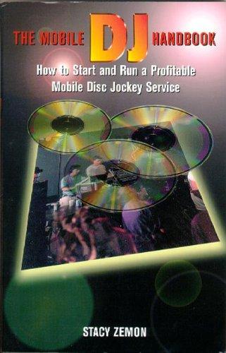 9780240802664: The Mobile DJ Handbook: How to Start & Run a Profitable Mobile Disc Jockey Service