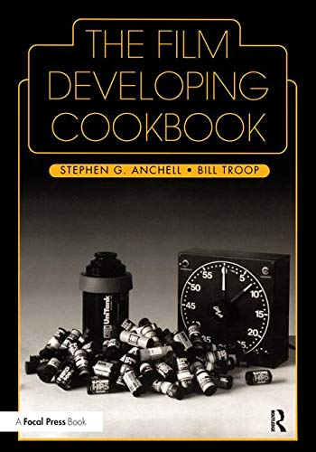 9780240802770: The Film Developing Cookbook (Darkroom Cookbook, Vol. 2)