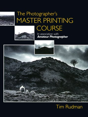 9780240803241: The Photographer's Master Printing Course