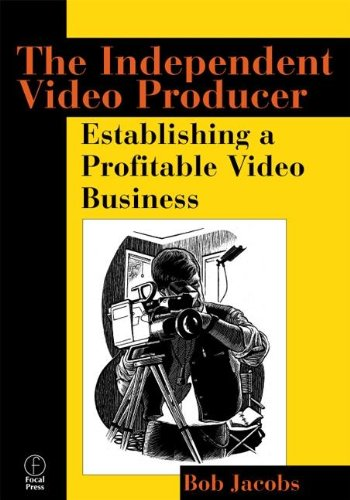 9780240803395: The Independent Video Producer: Establishing a Profitable Video Business