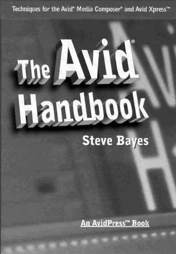 9780240803470: The Avid Handbook: Basic and Intermediate Techniques for the Media Composer and the Avid Xpress