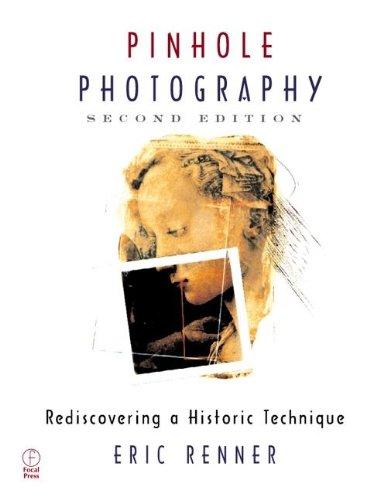 9780240803500: Pinhole Photography (Alternative Process Photography)