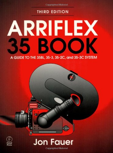 9780240803708: Arriflex 35 Book: A Guide to the 35BL, 35-3, 35-2C, and 35-3C System