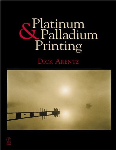 Platinum and Palladium Printing: Arentz, Dick