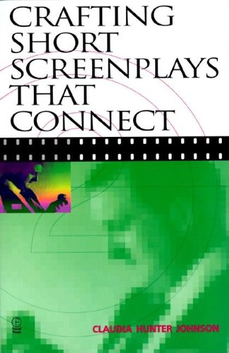 9780240803784: Crafting Short Screenplays That Connect