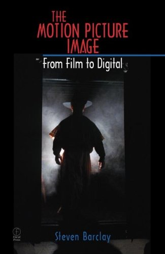 9780240803906: The Motion Picture Image: From Film to Digital