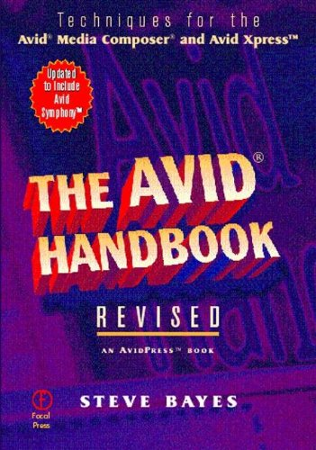 9780240803913: The Avid Handbook, Techniques for the Avid Media Composer and Avid Xpress