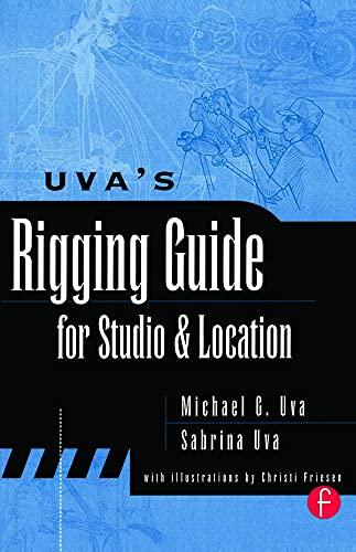 9780240803920: Uva's Rigging Guide for Studio and Location
