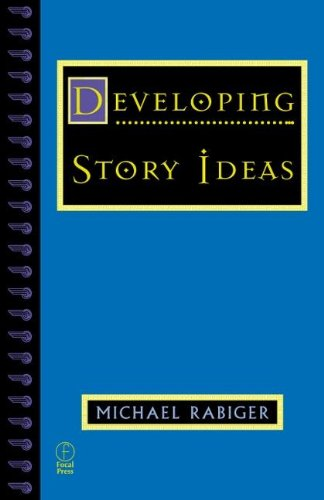 9780240803982: Developing Story Ideas
