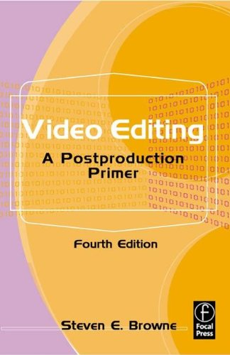 9780240804026: Video Editing, Fourth Edition: A Postproduction Primer