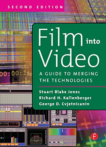 Film Into Video: A Guide to Merging the Technologies.: Jones, Stuart Blake,Kallenberger, Richard H....
