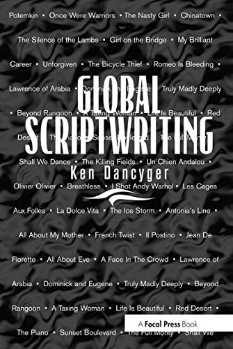Global Script Writing: Dancyger, Ken