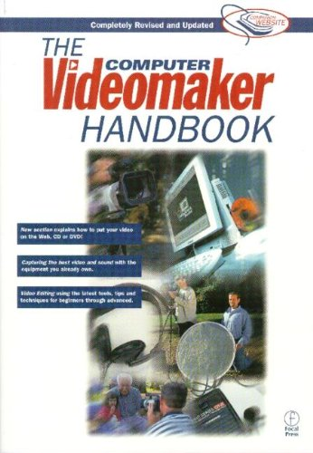 9780240804354: The Computer Videomaker Handbook: A Comprehensive Guide to Making Video