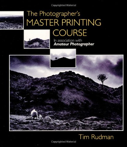 The Photographer's Master Printing Course (0240804570) by Rudman, Tim