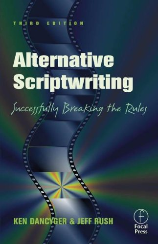 9780240804774: Alternative Scriptwriting: Successfully Breaking the Rules