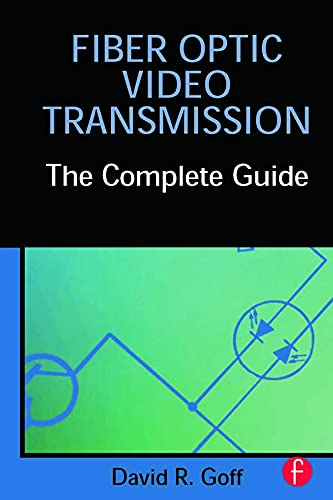9780240804880: Fiber Optic Video Transmission: The Complete Guide