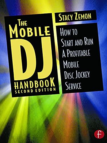 9780240804897: The Mobile DJ Handbook: How to Start & Run a Profitable Mobile Disc Jockey Service
