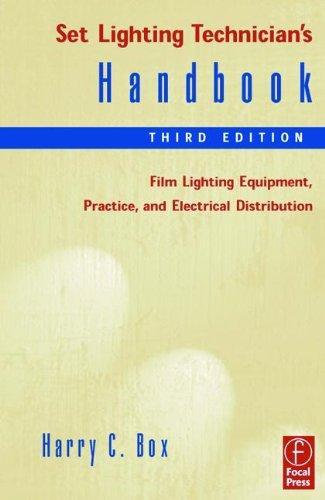 9780240804958: Set Lighting Technician's Handbook: Film Lighting Equipment, Practice, and Electrical Distribution