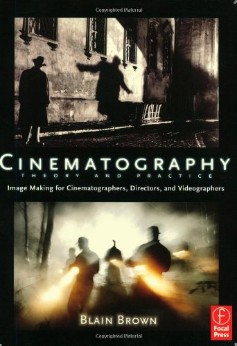 9780240805009: Cinematography: Theory and Practice: Image Making for Cinematographers, Directors, and Videographers