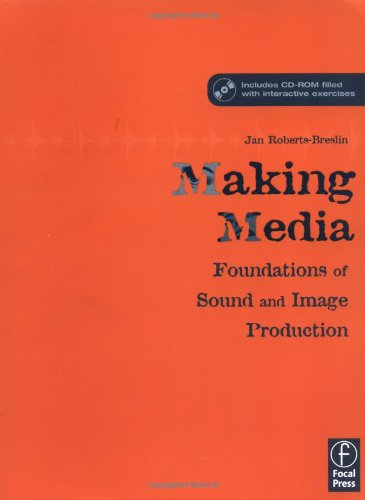 9780240805023: Making Media: Foundations of Sound and Image Production