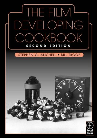 9780240805030: The Film Developing Cookbook