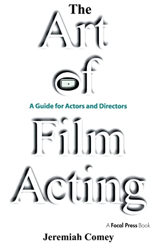 9780240805078: The Art of Film Acting: A Guide For Actors and Directors