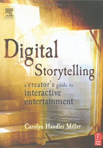 9780240805108: Digital Storytelling: A Creator's Guide to Interactive Entertainment
