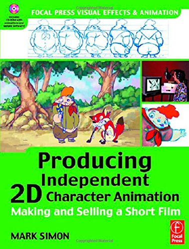 9780240805139: Producing Independent 2D Character Animation: Making & Selling A Short Film: Making and Selling a Short Film (Focal Press Visual Effects and Animation)