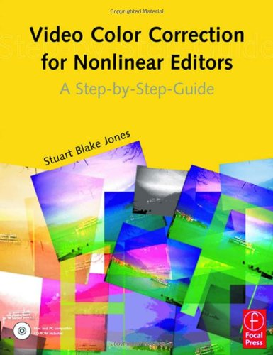 9780240805153: Video Color Correction for Non-Linear Editors: A Step-by-Step Guide