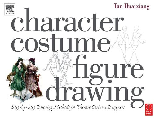 9780240805344: Character Costume Figure Drawing: Step-by-Step Drawing Methods for Theatre Costume Designers