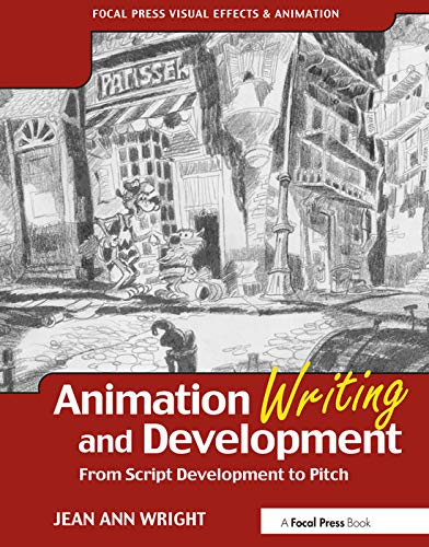 9780240805498: Animation Writing and Development: From Script Development to Pitch (Focal Press Visual Effects and Animation)