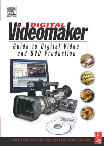 9780240805665: Videomaker Guide to Digital Video and DVD Production