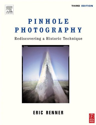 9780240805733: Pinhole Photography: Rediscovering a Historic Technique (Alternative Process Photography)