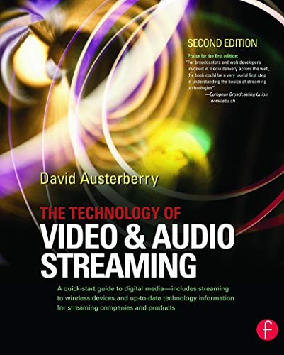 9780240805801: The Technology of Video and Audio Streaming