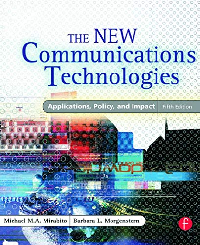 9780240805863: The New Communications Technologies: Applications, Policy, and Impact