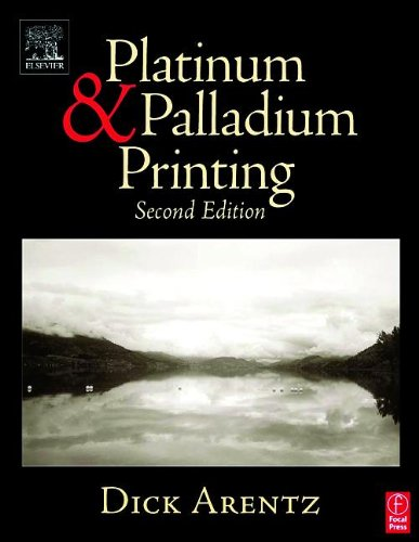 9780240806068: Platinum and Palladium Printing, Second Edition