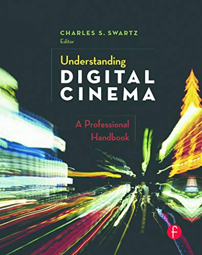 9780240806174: Understanding Digital Cinema: A Professional Handbook