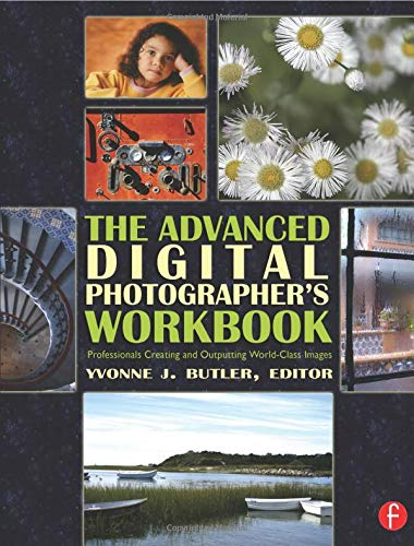 9780240806464: The Advanced Digital Photographer's Workbook: Professionals Creating and Outputting World-Class Images