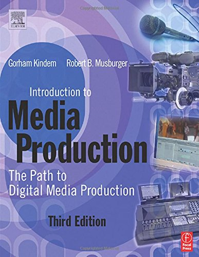 9780240806471: Introduction to Media Production, Third Edition: The Path to Digital Media Production