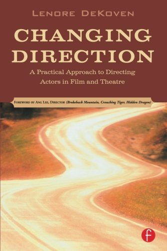 9780240806648: Changing Direction: A Practical Approach to Directing Actors in Film and Theatre: Foreword by Ang Lee
