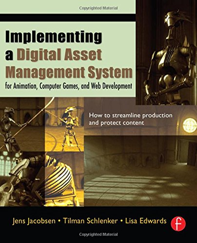 9780240806655: Implementing a Digital Asset Management System: For Animation, Computer Games, and Web Development