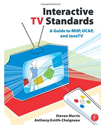 9780240806662: Interactive TV Standards: A Guide to MHP, OCAP, and JavaTV