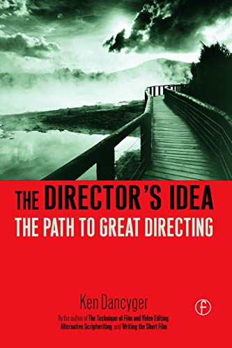 9780240806815: The Director's Idea: The Path to Great Directing