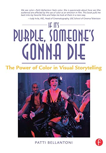 9780240806884: If It's Purple, Someone's Gonna Die: The Power of Color in Visual Storytelling