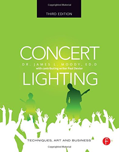9780240806891: Concert Lighting: Techniques, Art and Business